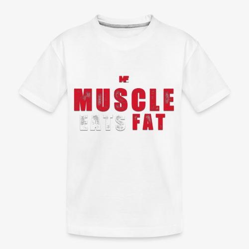Muscle Eats Fat (Blood & Sweat) - Kid's Premium Organic T-Shirt