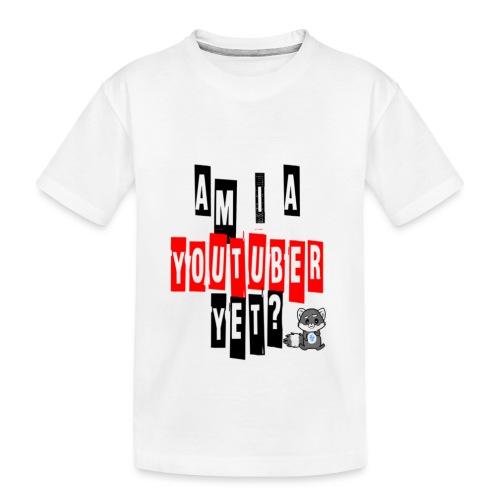 Am I A Youtuber Yet? - Kid's Premium Organic T-Shirt