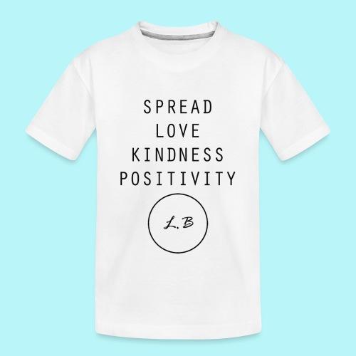 Spread Love , Kindness & Positivity - Kid's Premium Organic T-Shirt