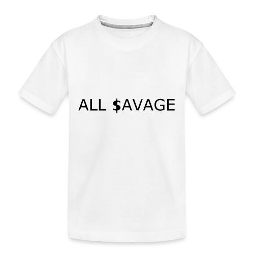 ALL $avage - Kid's Premium Organic T-Shirt