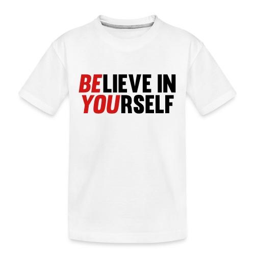 Believe in Yourself - Kid's Premium Organic T-Shirt