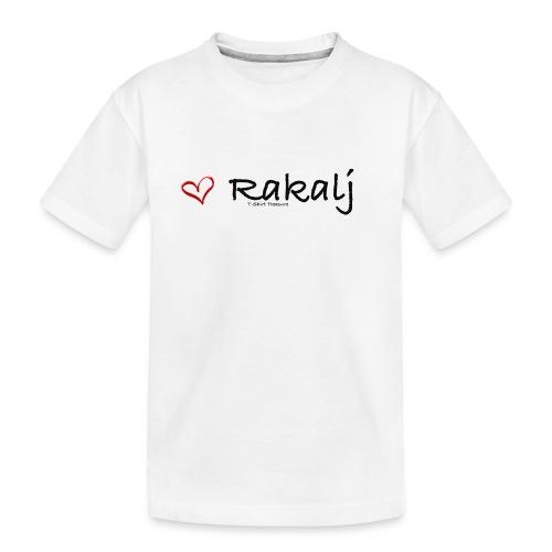 I love Rakalj - Kid's Premium Organic T-Shirt