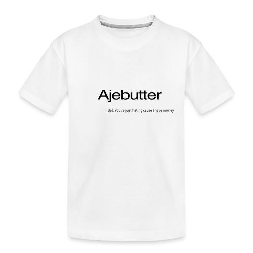 ajebutter - Kid's Premium Organic T-Shirt