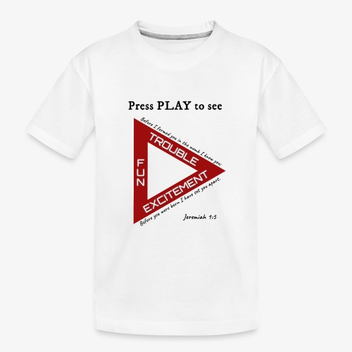 Press PLAY to See - Kid's Premium Organic T-Shirt