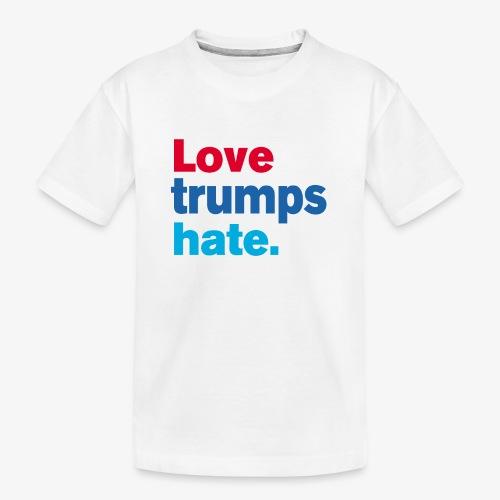 Love Trumps Hate - Kid's Premium Organic T-Shirt