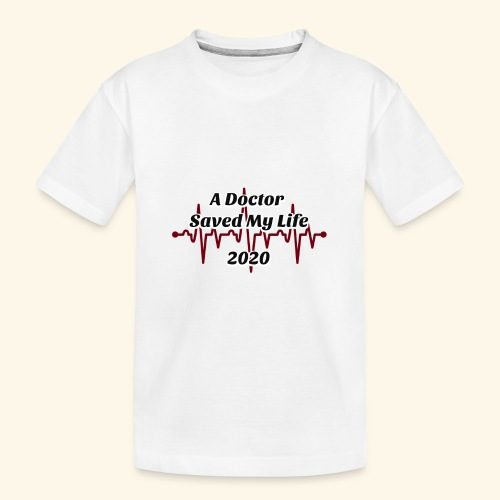 A Doctor Saved My Life in 2020 - Kid's Premium Organic T-Shirt