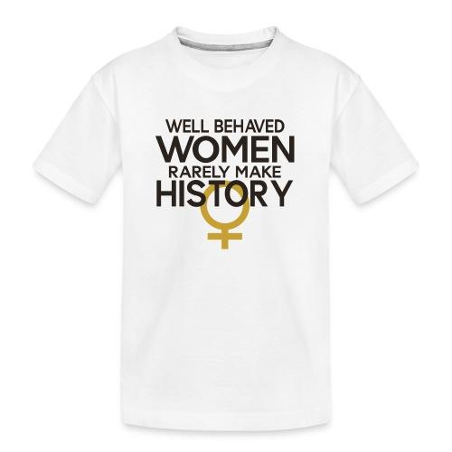 Well Behaved Women Rarely - Kid's Premium Organic T-Shirt