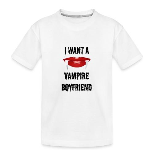 I Want a Vampire Boyfriend - Kid's Premium Organic T-Shirt