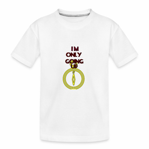 Im only going up - Kid's Premium Organic T-Shirt