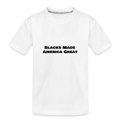 (blacks_made_america) - Kid's Premium Organic T-Shirt