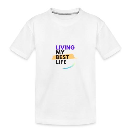 living my best life - Kid's Premium Organic T-Shirt