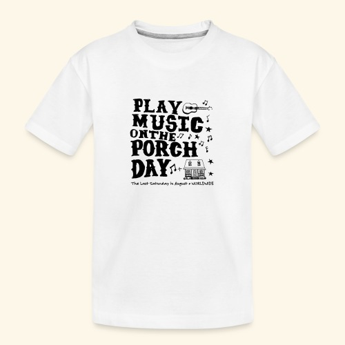 PLAY MUSIC ON THE PORCH DAY - Kid's Premium Organic T-Shirt