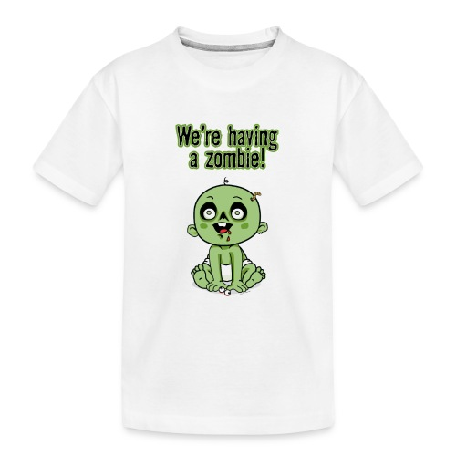 We're Having A Zombie! - Kid's Premium Organic T-Shirt