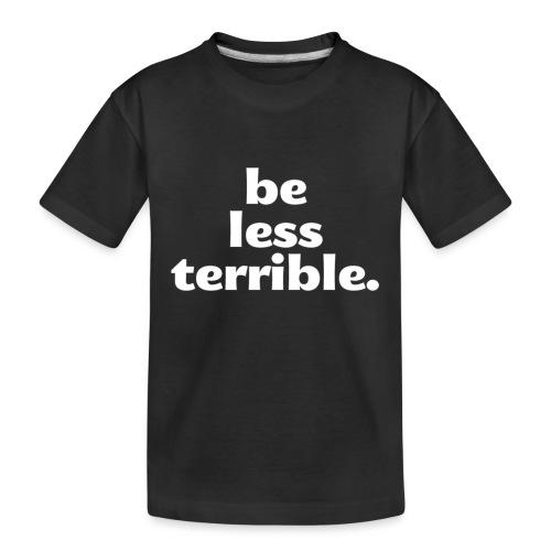 Be Less Terrible Ceramic Mug - Kid's Premium Organic T-Shirt