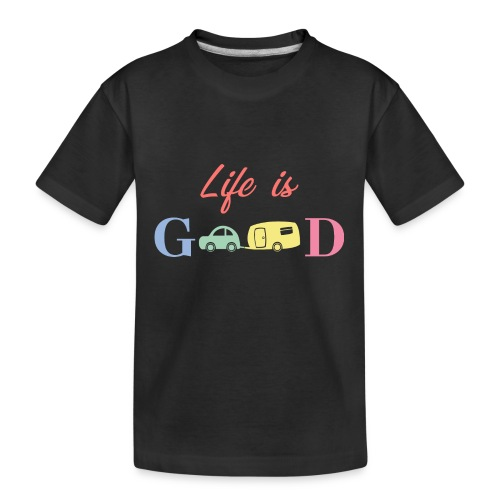 Life Is Good - Kid's Premium Organic T-Shirt