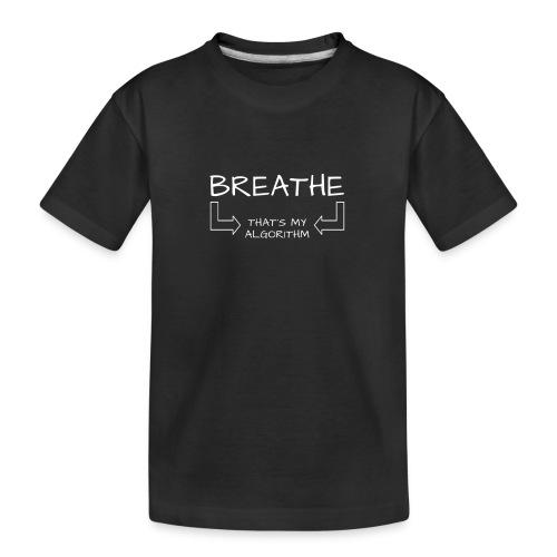 breathe - that's my algorithm - Kid's Premium Organic T-Shirt