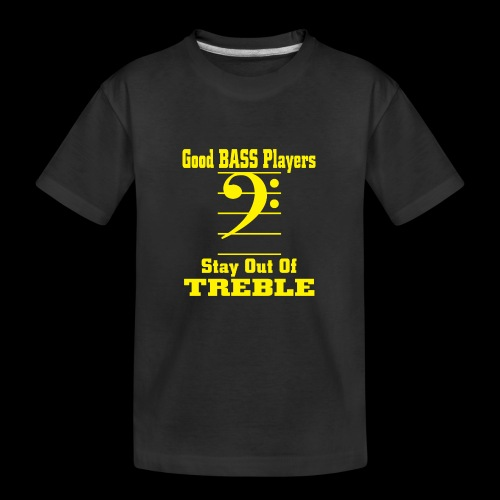 bass players stay out of treble - Kid's Premium Organic T-Shirt