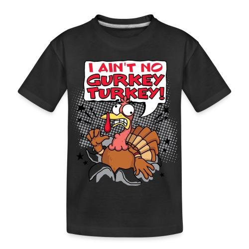 I ain't no Gurkey Turkey! (Adult) - Kid's Premium Organic T-Shirt