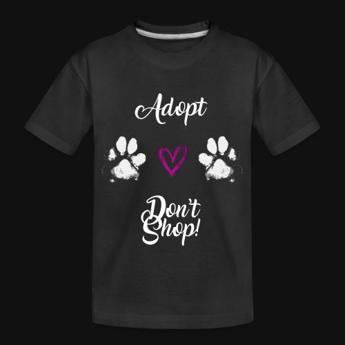 Adopt, don't shop! (white) - Kid's Premium Organic T-Shirt