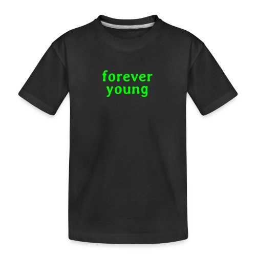forever young - Kid's Premium Organic T-Shirt