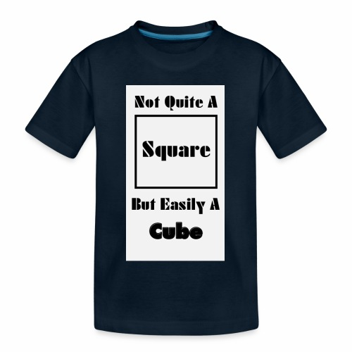 Not Quite A Square But Easily A Cube - Kid's Premium Organic T-Shirt