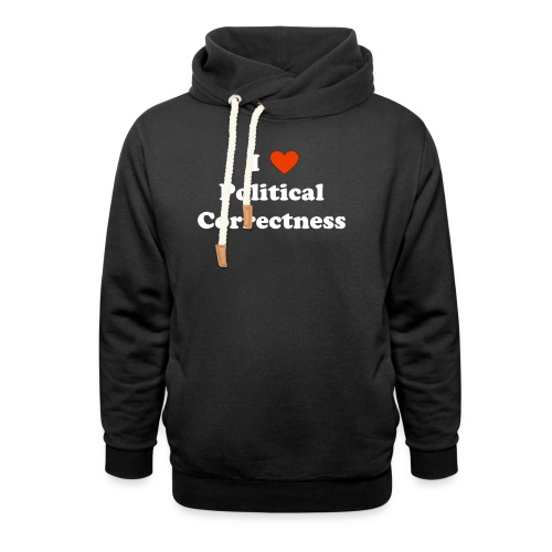 I Heart Political Correctness - Unisex Shawl Collar Hoodie