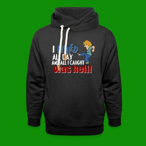 Caught Hell - Unisex Shawl Collar Hoodie