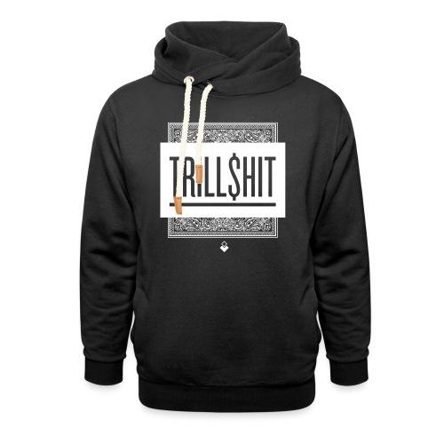 Trill Shit - Shawl Collar Hoodie