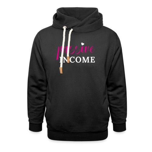 Passive Income - Unisex Shawl Collar Hoodie