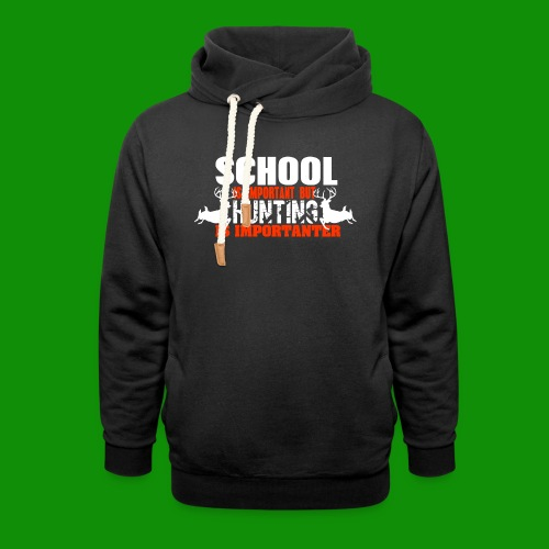 Hunting is Importanter - Unisex Shawl Collar Hoodie