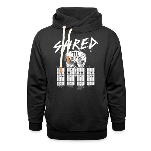 Shred 'til you're dead - Shawl Collar Hoodie