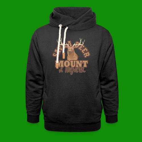 Save a Deer Mount a Hunter - Unisex Shawl Collar Hoodie