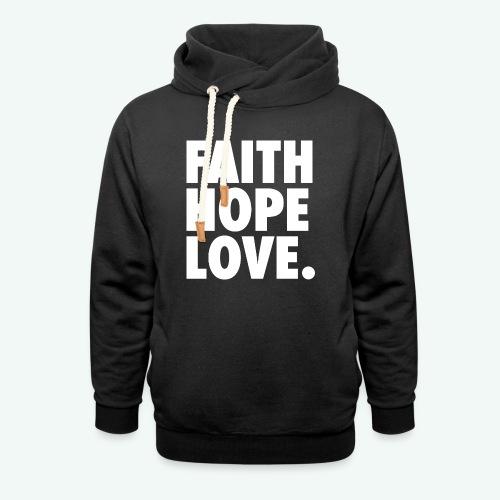 FAITH HOPE LOVE - Unisex Shawl Collar Hoodie