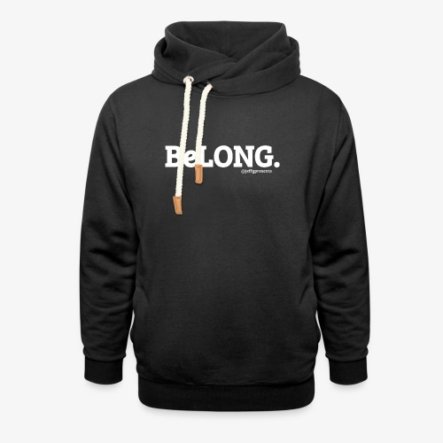 BeLONG. @jeffgpresents - Shawl Collar Hoodie