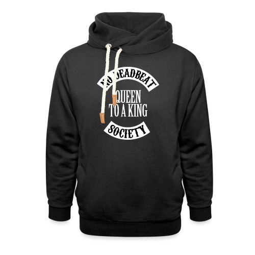 Queen To A King T-shirt - Unisex Shawl Collar Hoodie