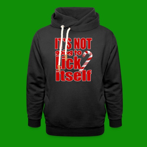 It's Not Going To Lick Itself - Unisex Shawl Collar Hoodie