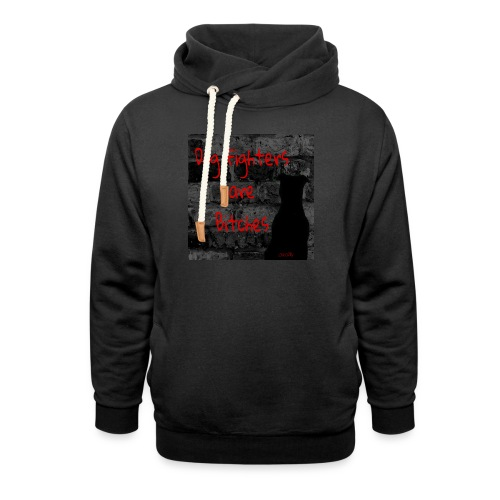 Dog Fighters are Bitches wall - Shawl Collar Hoodie