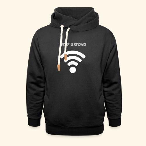 stay strong wifi - Shawl Collar Hoodie