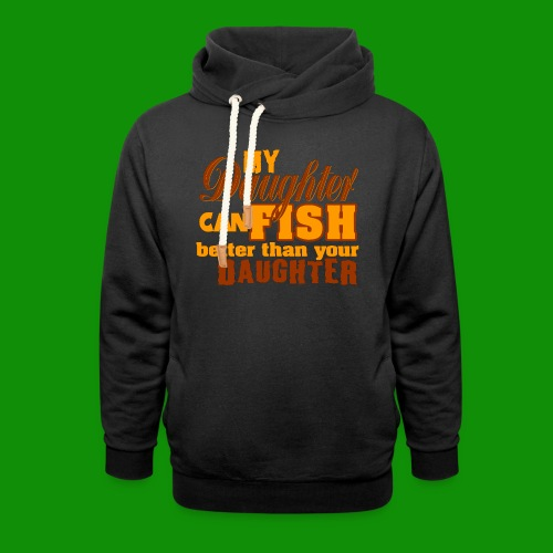 My Daughter Can Fish - Unisex Shawl Collar Hoodie