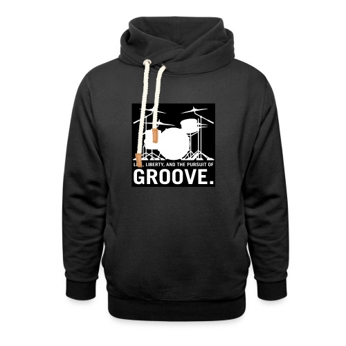 Life, Liberty, and the pursuit of Groove, Drum Art - Shawl Collar Hoodie