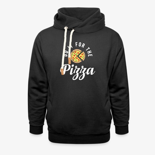 Do It For The Pizza - Shawl Collar Hoodie