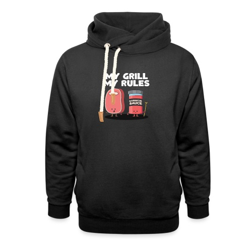 My Grill My Rules - Unisex Shawl Collar Hoodie