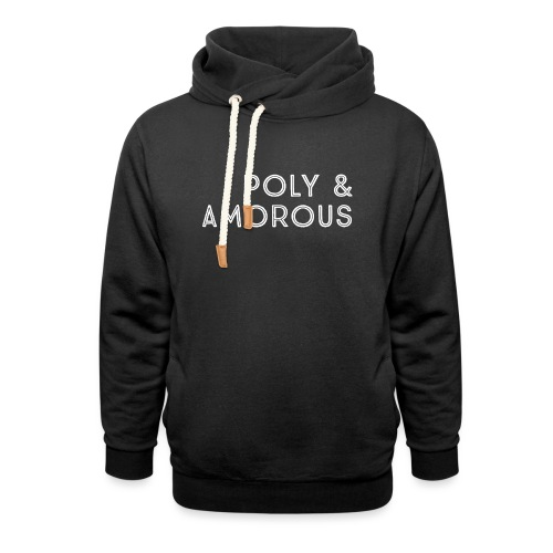 Poly & Amorous - Unisex Shawl Collar Hoodie