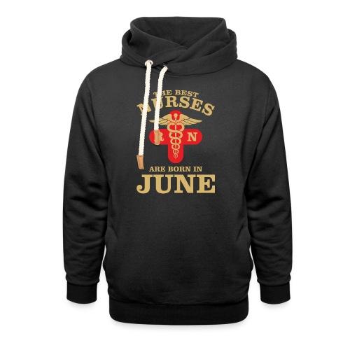 The Best Nurses are born in June - Unisex Shawl Collar Hoodie