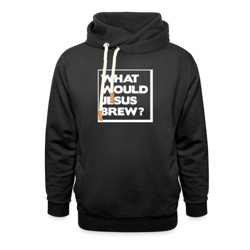 What would Jesus brew? - Unisex Shawl Collar Hoodie