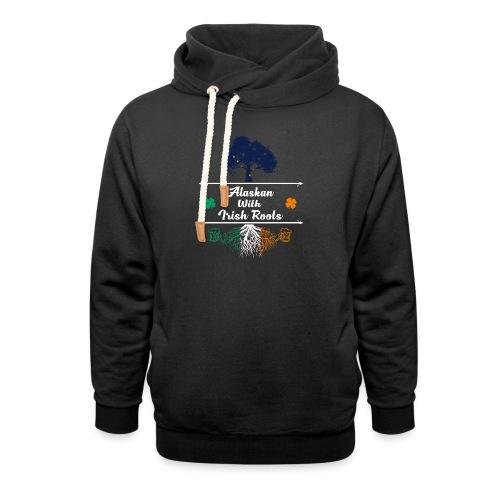 ALASKAN WITH IRISH ROOTS - Shawl Collar Hoodie
