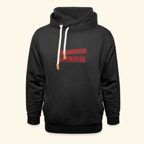 Chamber Dude Approved - Shawl Collar Hoodie