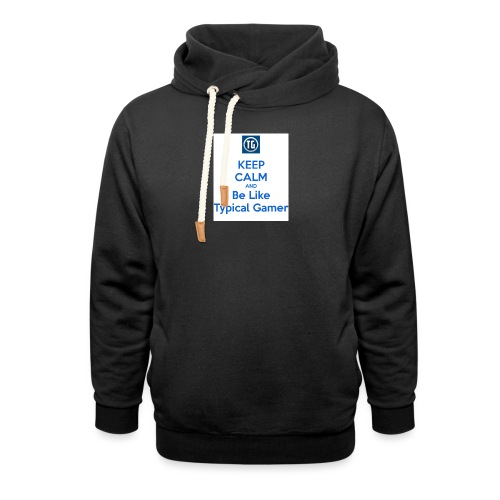 keep calm and be like typical gamer - Unisex Shawl Collar Hoodie