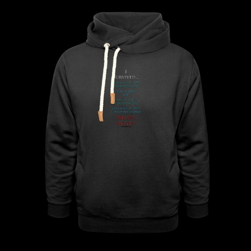 Survived... Whats Next? - Shawl Collar Hoodie