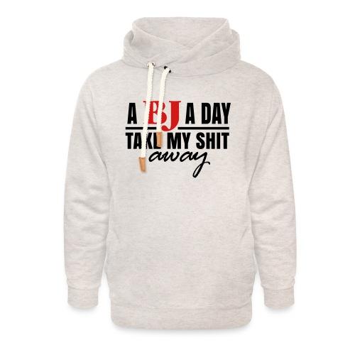A BJ A Day take My Shit Away T-Shirt - Unisex Shawl Collar Hoodie